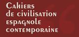Cahiers de civilisation espagnole contemporaine : de 1808 au temps présent : histoire politique, économique, sociale et culturelle