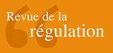 Revue de la régulation. Capitalisme, institutions, pouvoirs