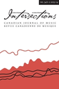 Intersections : revue canadienne de musique = Intersections: Canadian Journal of Music