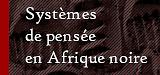 Systèmes de Pensée en Afrique Noire