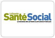 Gazette santé social : le mensuel des acteurs sanitaires et sociaux