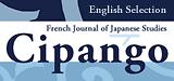 Cipango : French Journal of Japanese Studies. English Selection