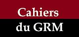 Cahiers du GRM