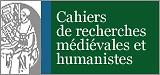 Cahiers de recherches médiévales et humanistes