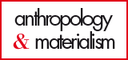 Anthropology & Materialism : a journal of social research