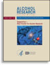 Alcohol research : current reviews : the journal of the National Institute on Alcohol Abuse and Alcoholism