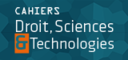 Cahiers Droit, Sciences & Technologies