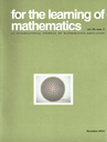 For the learning of mathematics : an international journal of mathematics education