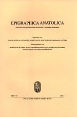 Epigraphica Anatolica:Zeitschrift für Epigraphik und historische Geographie Anatoliens