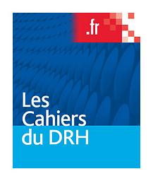 Cahiers du DRH  : ressources humaines, droit et gestion