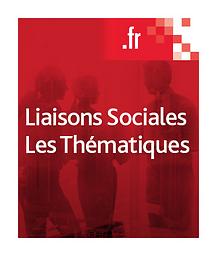 Liaisons sociales. Les Thématiques