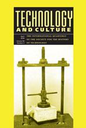 Technology and culture  : the international quarterly of the Society for the History of Technology