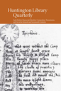 Huntington Library quarterly  : a journal for the history and interpretation of English and American civilization