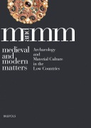Medieval and Modern Matters  : Archeology and Material Culture in the Low Countries