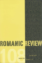 Romanic review  : a quarterly journal devoted to research, the publications of texts and documents, critical discussions, notes, news and comment, in the field of the romance languages and literatures