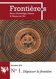 Frontière·s. Revue d'archéologie, histoire & histoire de l'art
