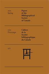 Papers of the Bibliographical Society of Canada =  Cahiers de la Société bibliographique du Canada
