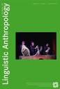 Journal of linguistic anthropology  : a publication of the Society for Linguistic Anthropology, a unit of the American Anthropological Association