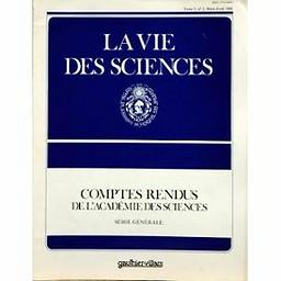 Comptes rendus de l'Académie des Sciences  Série générale, La vie des sciences