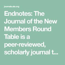 Endnotes : the journal of the new members round table
