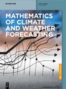 Mathematics of climate and weather forecasting