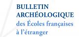 Bulletin archéologique des Écoles françaises à l'étranger