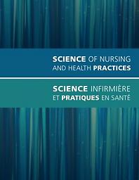 Science of nursing and health practices - Science infirmière et pratiques en santé
