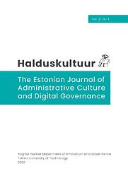 Halduskultuur : the Estonian Journal of Administrative Culture and Digital Governance= Administrative culture